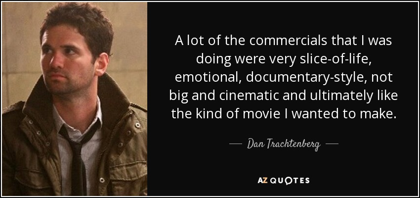Dan Trachtenberg Quote A Lot Of The Commercials That I Was Doing