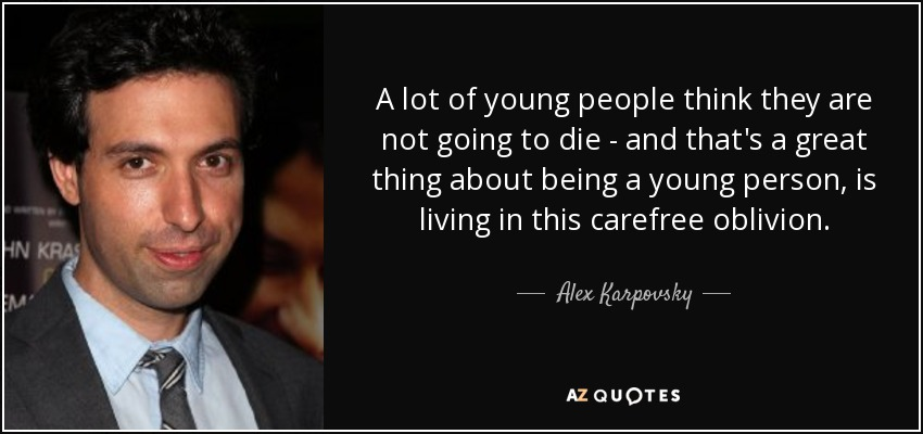 Alex Karpovsky quote: A lot of young people think they are ...