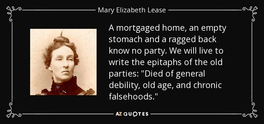 A mortgaged home, an empty stomach and a ragged back know no party. We will live to write the epitaphs of the old parties: