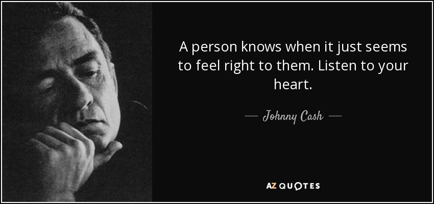 Johnny Cash Quote: A Person Knows When It Just Seems To