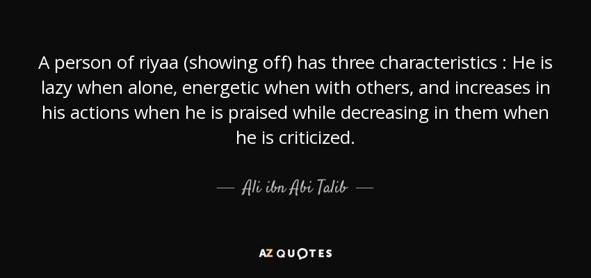 Ali Ibn Abi Talib Quote A Person Of Riyaa Showing Off Has Three