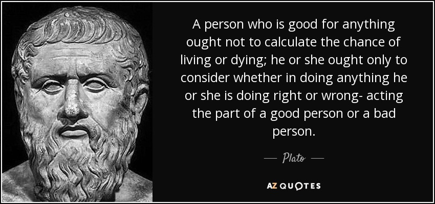 Plato Quote A Person Who Is Good For Anything Ought Not To