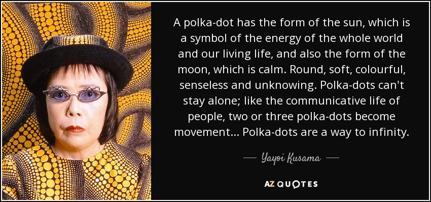 Top 25 Quotes By Yayoi Kusama A Z Quotes