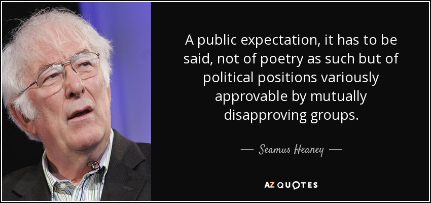 Seamus Heaney Quote A Public Expectation It Has To Be Said