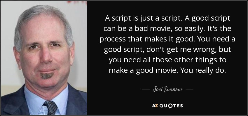 joel surnow quote a script is just a script a good script can