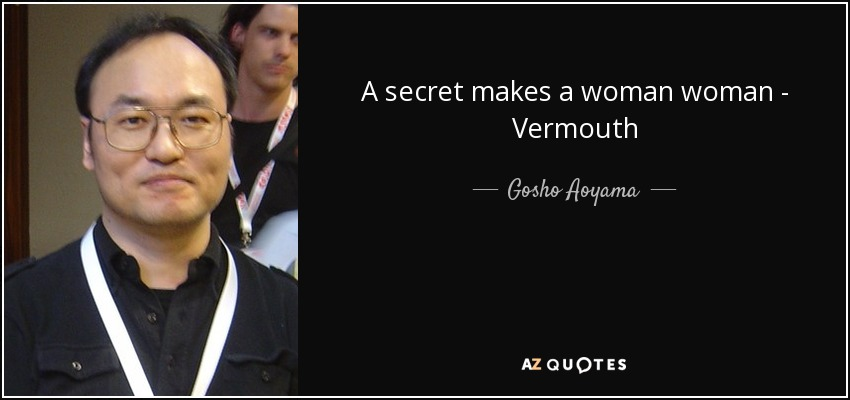 A secret makes a woman woman - Vermouth - Gosho Aoyama