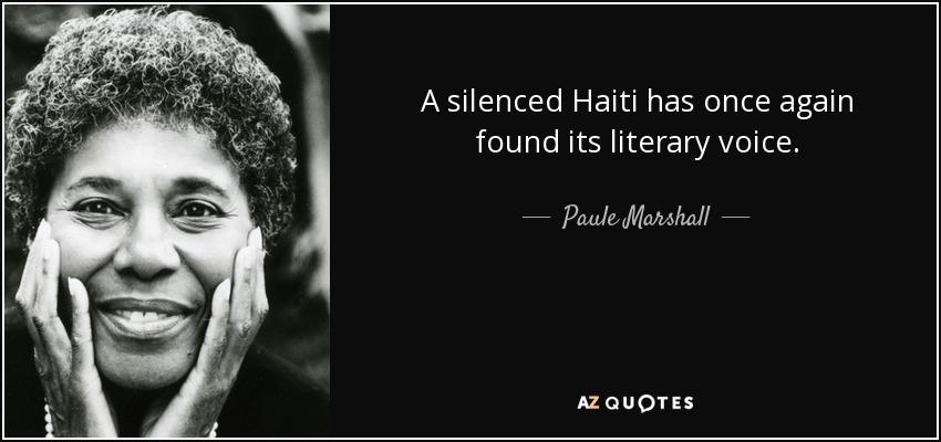 A silenced Haiti has once again found its literary voice. - Paule Marshall