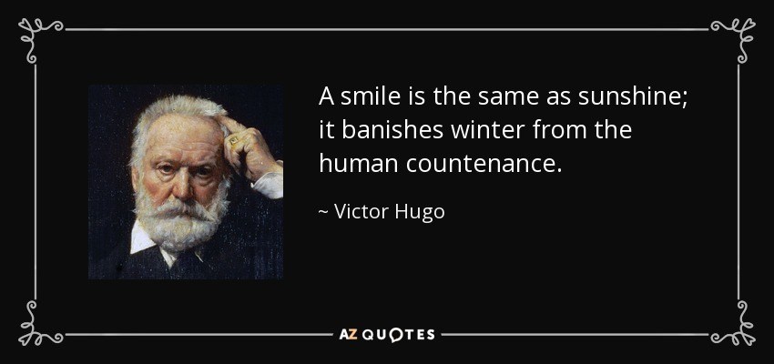 Victor Hugo Quote A Smile Is The Same As Sunshine It Banishes
