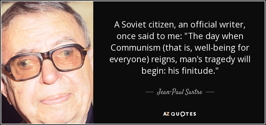 A Soviet citizen, an official writer, once said to me: