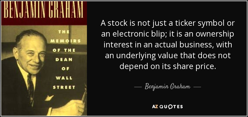Benjamin Graham Quote A Stock Is Not Just A Ticker Symbol Or An