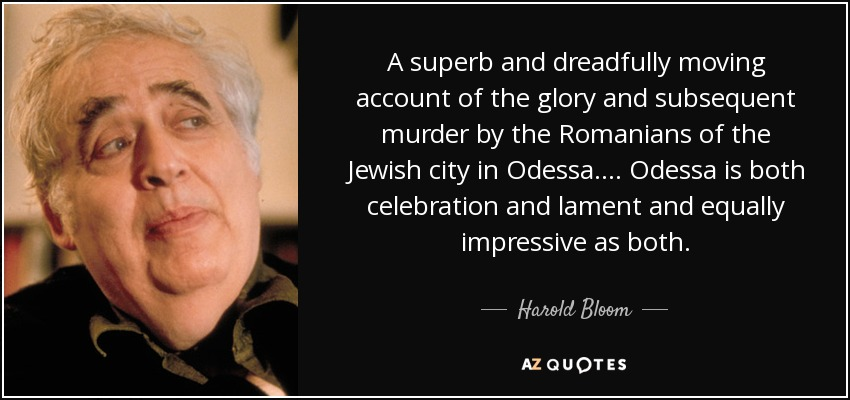 A superb and dreadfully moving account of the glory and subsequent murder by the Romanians of the Jewish city in Odessa. . . . Odessa is both celebration and lament and equally impressive as both. - Harold Bloom