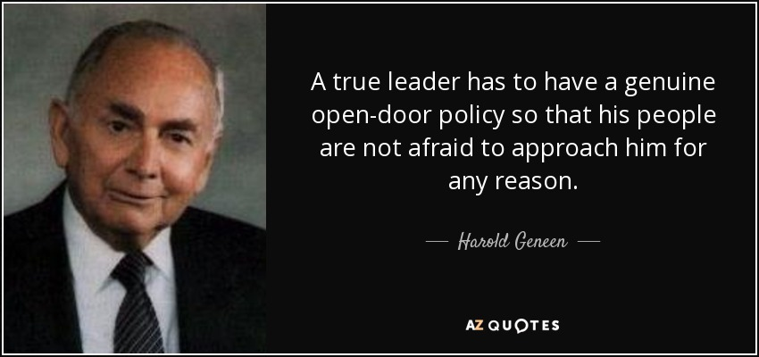 Harold Geneen Quote A True Leader Has To Have A Genuine Opendoor Custom Open Door Quotes