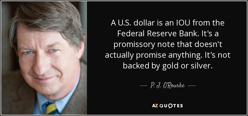 A U S Dollar Is An Iou From The Federal Reserve Bank It Promissory Note