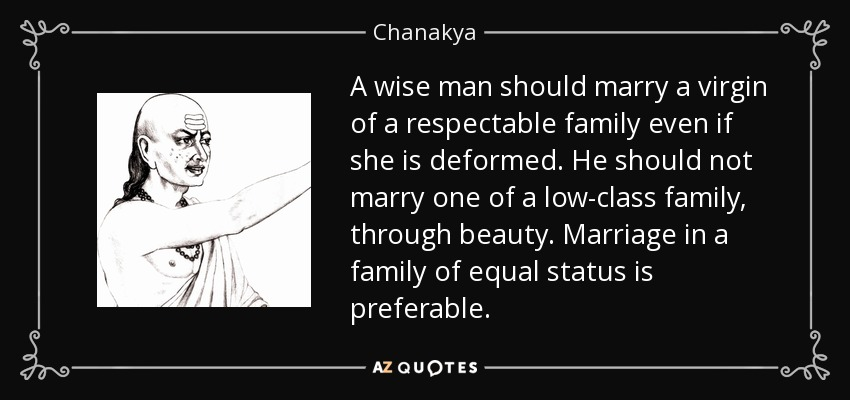 chanakya quote a wise man should marry a virgin of a respectable