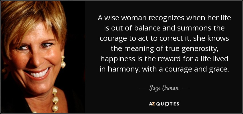 Suze Orman Quote: A Wise Woman Recognizes When Her Life Is