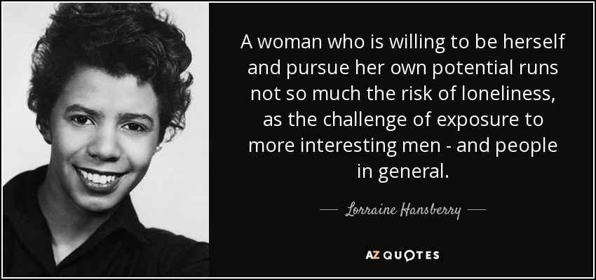 Top 25 Quotes By Lorraine Hansberry A Z Quotes