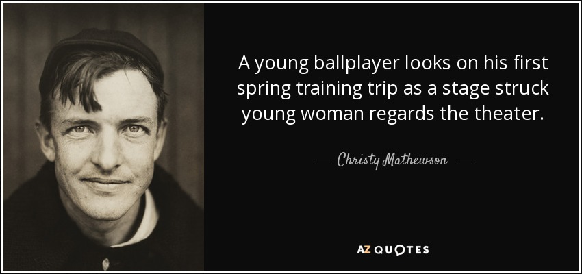 A young ballplayer looks on his first spring training trip as a stage struck young woman regards the theater. - Christy Mathewson