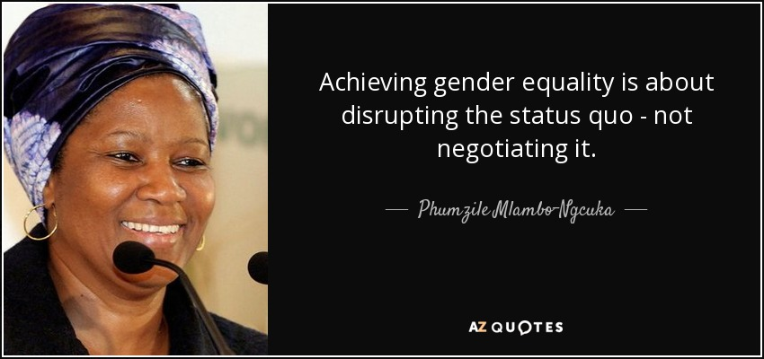 Gender Equality Quotes Enchanting Phumzile MlamboNgcuka Quote Achieving Gender Equality Is About