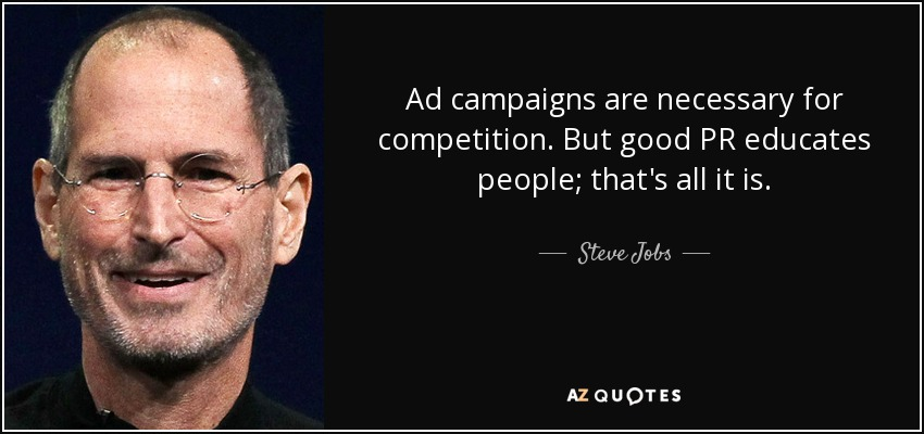 Steve Jobs Quote Ad Campaigns Are Necessary For Competition But Stunning Pr Quotes