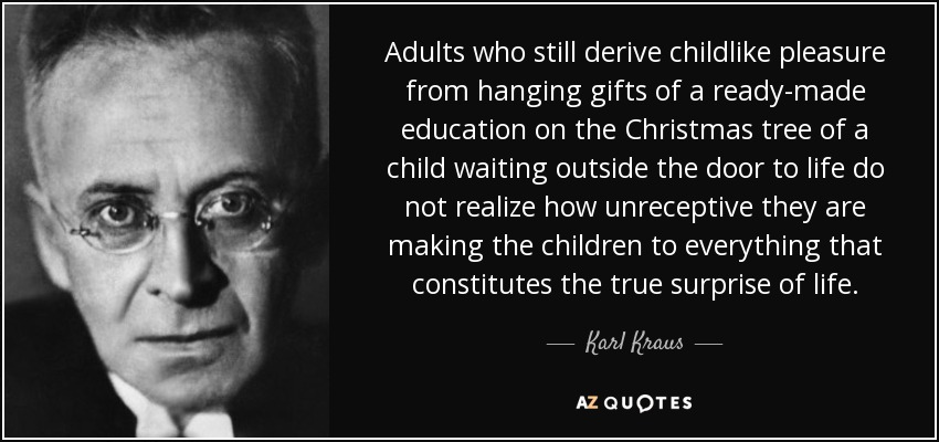 karl kraus quote adults who still derive childlike pleasure from