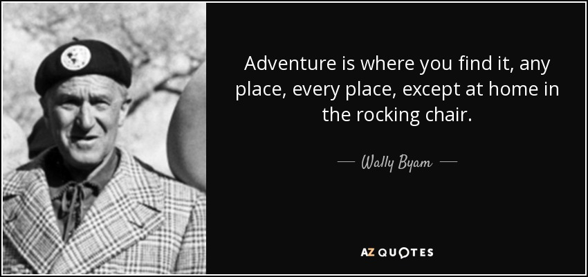 Top 7 Quotes By Wally Byam A Z Quotes