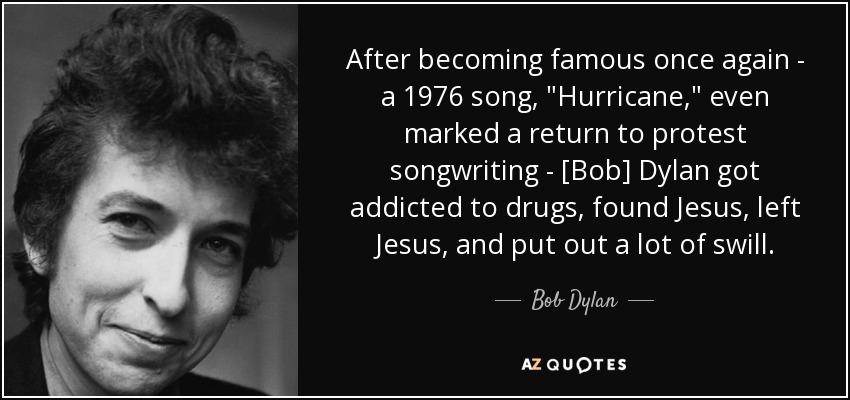 Bob Dylan quote: After becoming famous once again - a 1976