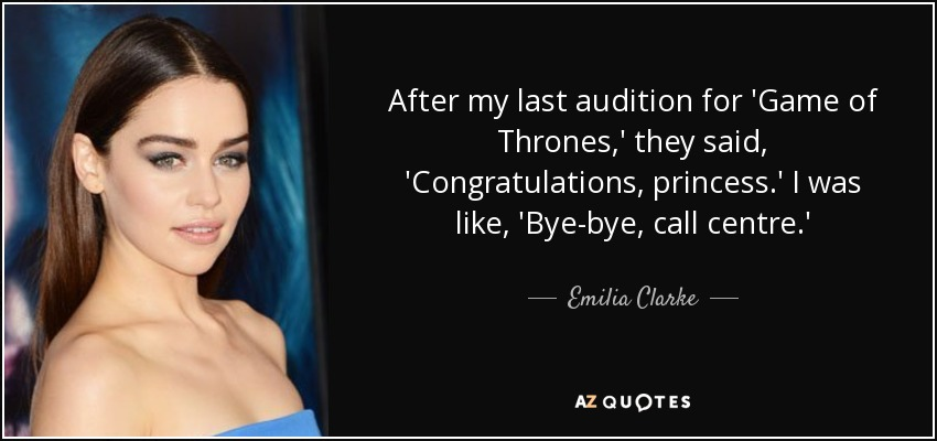 Emilia Clarke quote: After my last audition for 'Game of