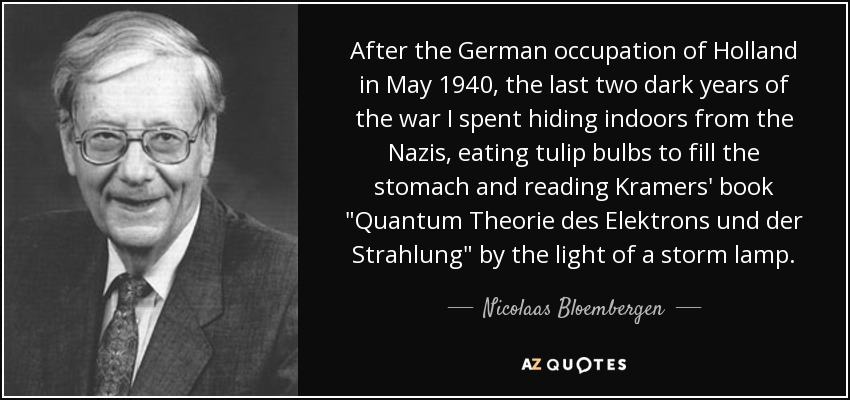 After the German occupation of Holland in May 1940, the last two dark years of the war I spent hiding indoors from the Nazis, eating tulip bulbs to fill the stomach and reading Kramers' book