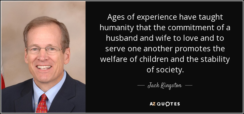 jack kingston quote ages of experience have taught humanity that