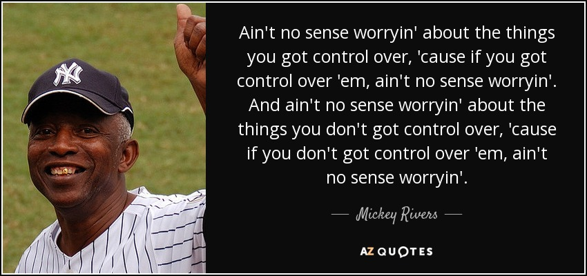 Image result for mickey rivers ain't no use worrying