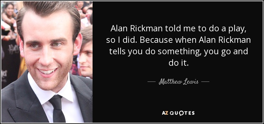 Alan Rickman Movie Quotes: TOP 25 QUOTES BY MATTHEW LEWIS (of 64)