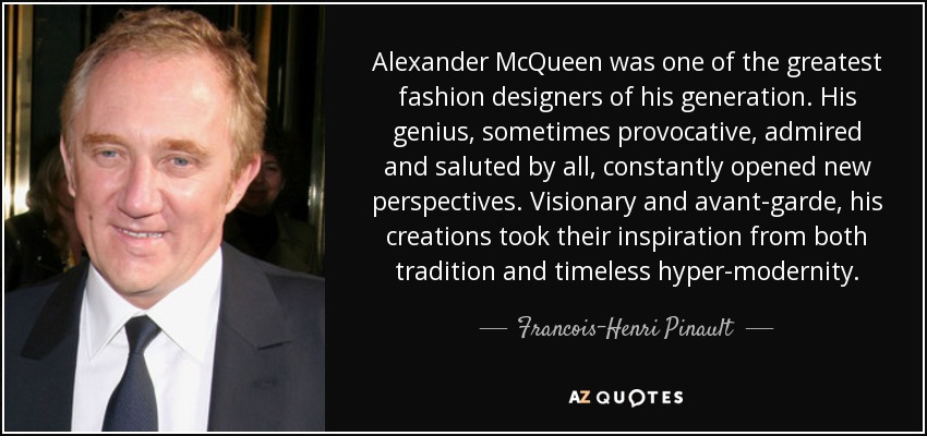 Francois Illas New Tradition: Francois-Henri Pinault Quote: Alexander McQueen Was One Of