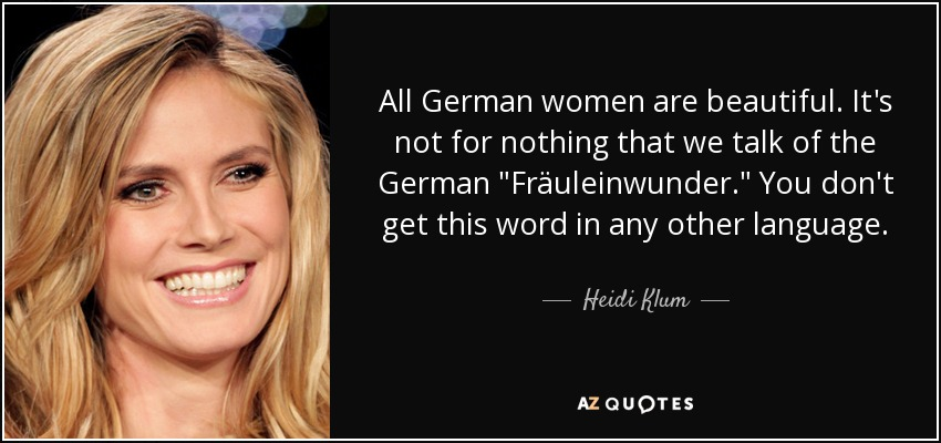 Heidi Klum Quote All German Women Are Beautiful Its Not For