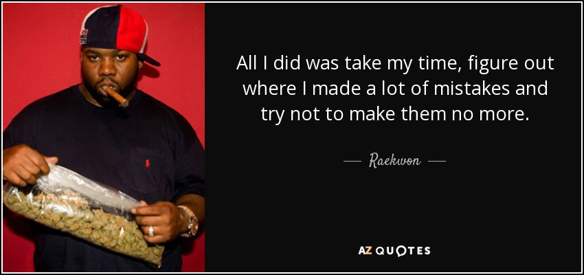 Top 25 Quotes By Raekwon Of 56 A Z Quotes