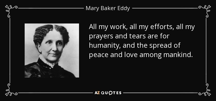 Mary Baker Eddy quote: All my work, all my efforts, all my