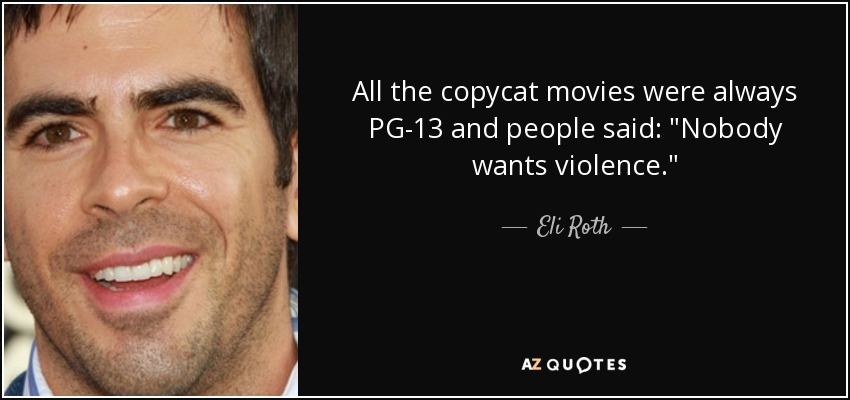 All the copycat movies were always PG-13 and people said:
