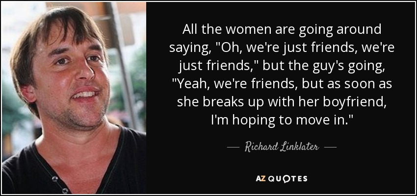 Richard Linklater quote: All the women are going around ...
