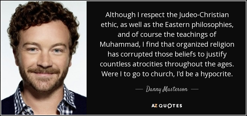 Danny Masterson Quote Although I Respect The Judeo Christian Ethic