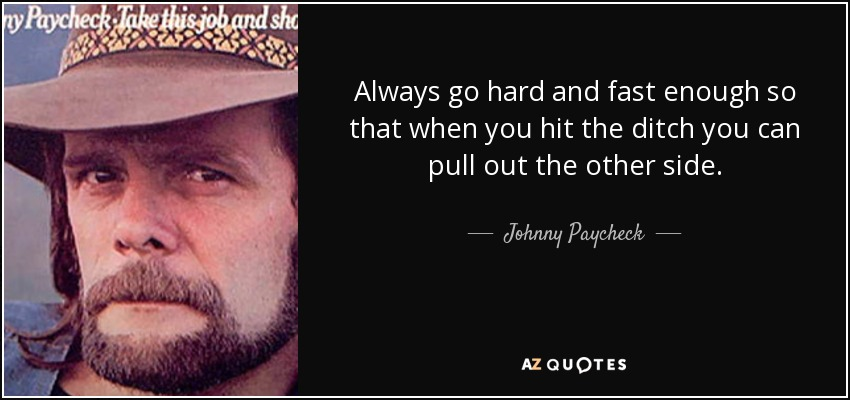 Top 5 Quotes By Johnny Paycheck A Z Quotes