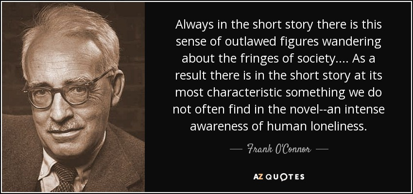 comparison of frank oconnor short stories Iknew some of frank o'connor's stories long before i read them  he regarded  the difference between the novel and the short story as only.