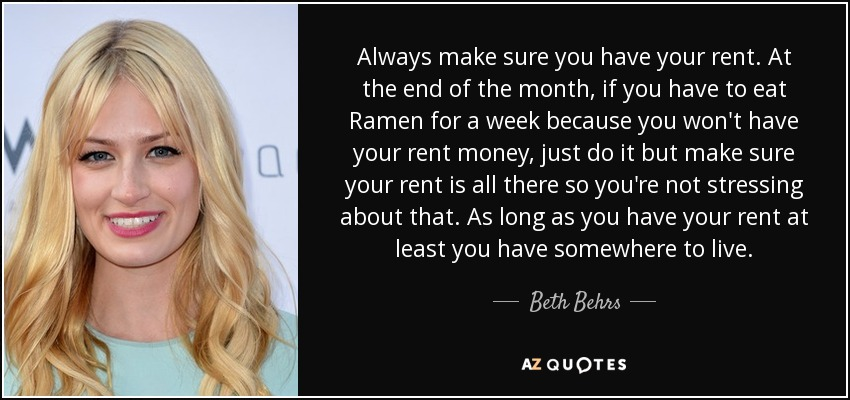 Beth Behrs Quote Always Make Sure You Have Your Rent At The End