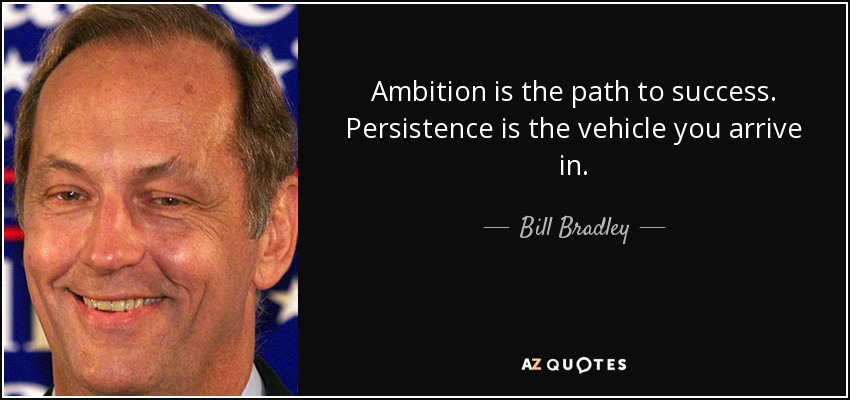 Bill Bradley Quote Ambition Is The Path To Success