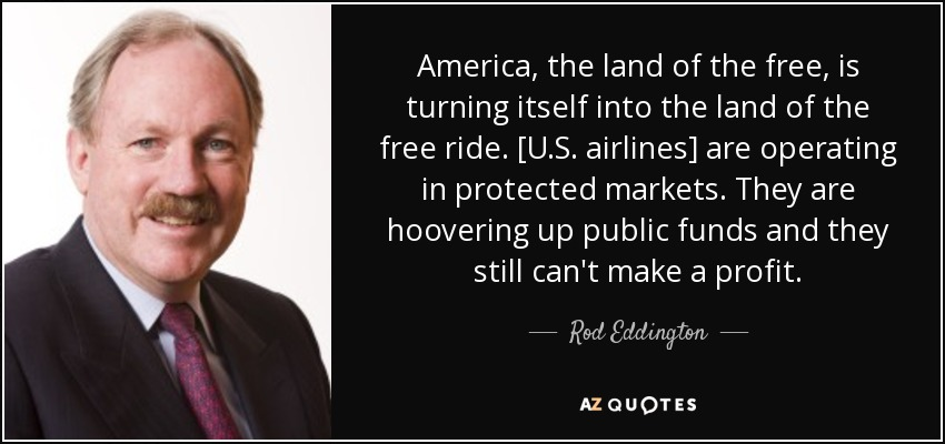 Rod Eddington Quote America The Land Of The Free Is Turning