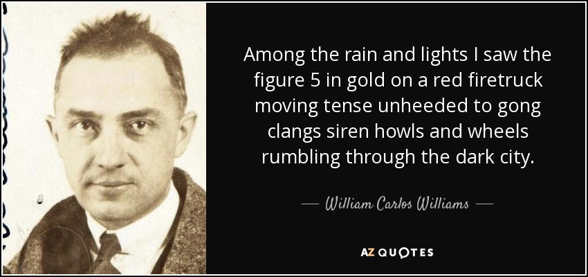William Carlos Williams Quote Among The Rain And Lights I Saw The