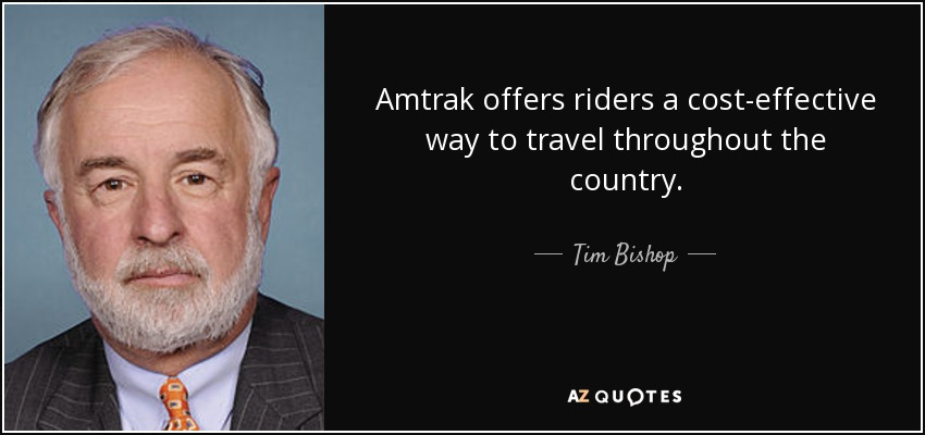 Amtrak offers riders a cost-effective way to travel throughout the country. - Tim Bishop