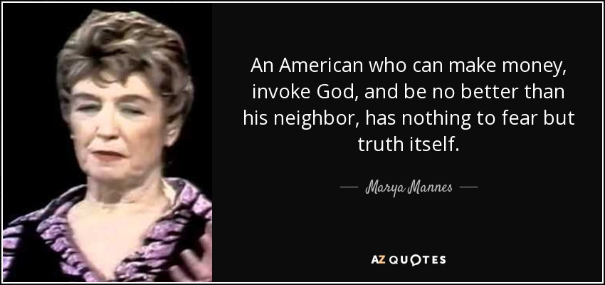 Marya Mannes quote: An American who can make money, invoke