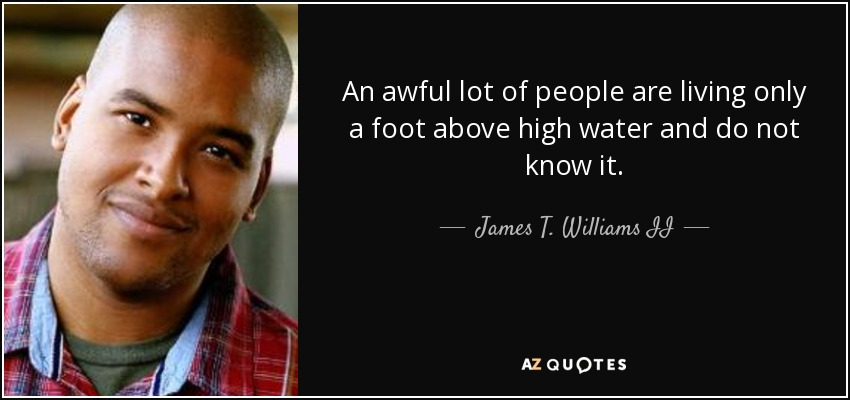James T. Williams Ii An awful lot of people are