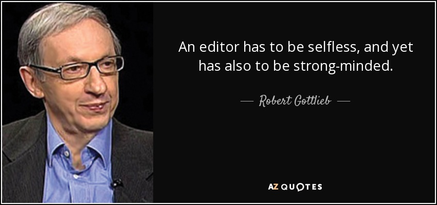 robert gottlieb quote an editor has to be selfless and yet has