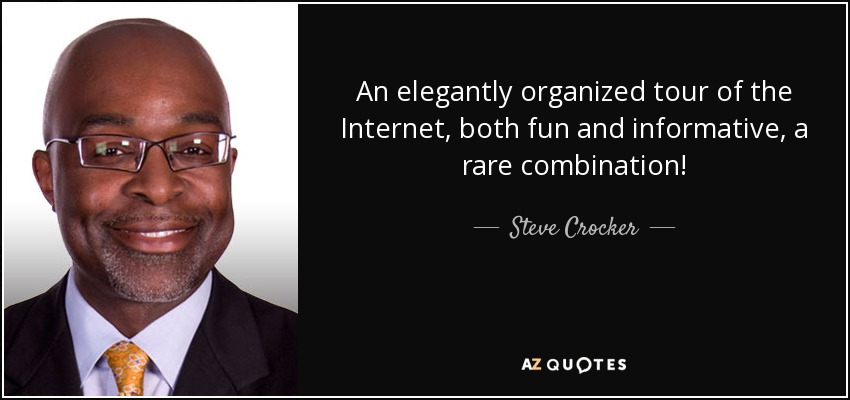 An elegantly organized tour of the Internet, both fun and informative, a rare combination! - Steve Crocker