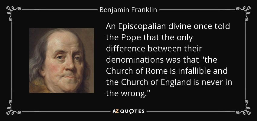 An Episcopalian divine once told the Pope that the only difference between their denominations was that